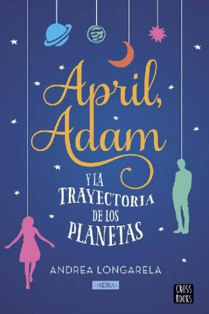April Adam y la trayectoria de los planetas Andrea Longarela » Pangea Ebook