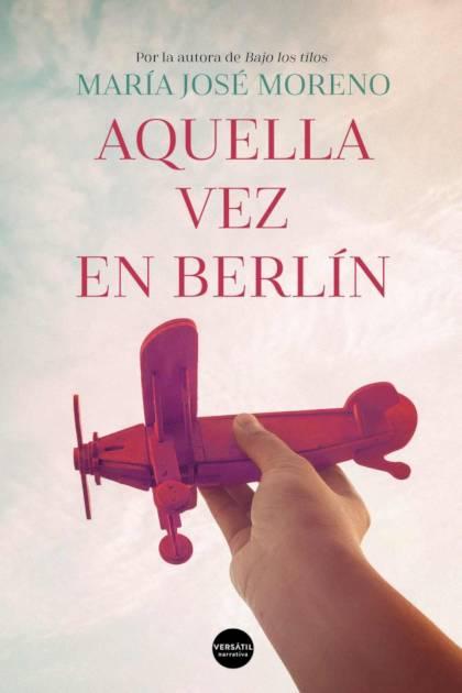 Aquella Vez En Berlín – María José Moreno