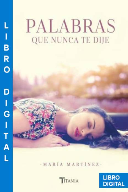 Palabras que nunca te dije María Martínez » Pangea Ebook