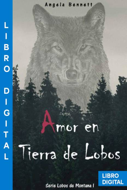 Amor en Tierra de Lobos Angela Bennett » Pangea Ebook