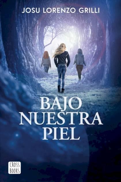 Bajo nuestra piel Josu Lorenzo Grilli » Pangea Ebook