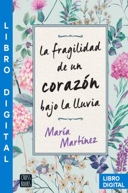 La fragilidad de un corazón bajo la lluvia María Martínez » Pangea Ebook