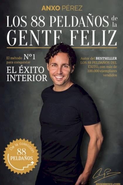 Los 88 Peldaños de la Gente Feliz El método no 1 para conquistar el Éxito Interior Anxo Pérez Rodríguez » Pangea Ebook