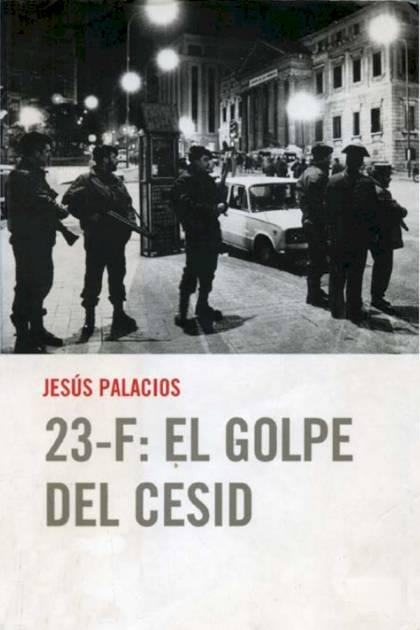 23F El golpe del Cesid Jesús Palacios » Pangea Ebook
