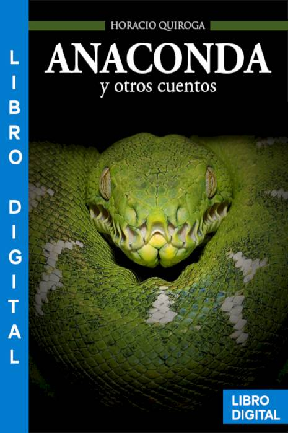 Anaconda Horacio Quiroga » Pangea Ebook