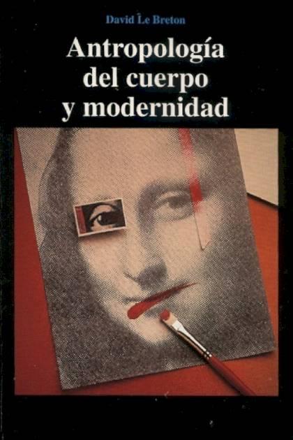 Antropología del cuerpo y modernidad David Le Breton » Pangea Ebook
