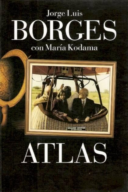 Atlas – Jorge Luis Borges