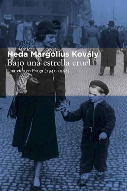Bajo una estrella cruel Heda Margolius Kovály » Pangea Ebook