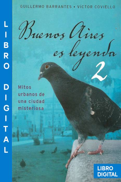 Buenos Aires es leyenda 2 Guillermo Barrantes » Pangea Ebook
