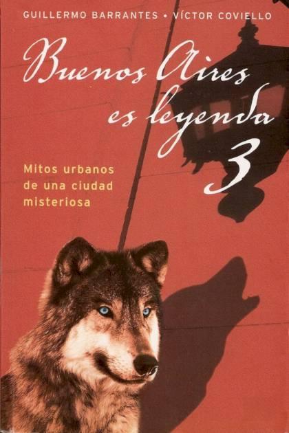 Buenos Aires es leyenda 3 Guillermo Barrantes » Pangea Ebook