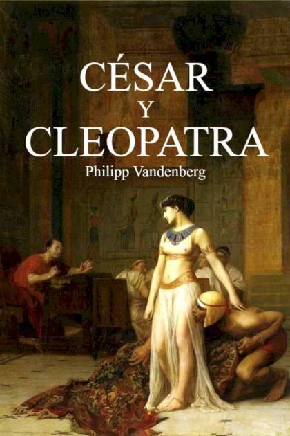 César y Cleopatra Philipp Vandenberg » Pangea Ebook