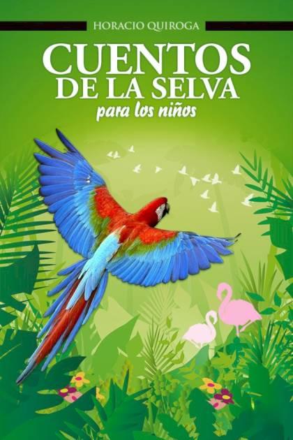 Cuentos de la selva Horacio Quiroga » Pangea Ebook