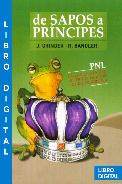 De sapos a príncipes John Grinder » Pangea Ebook