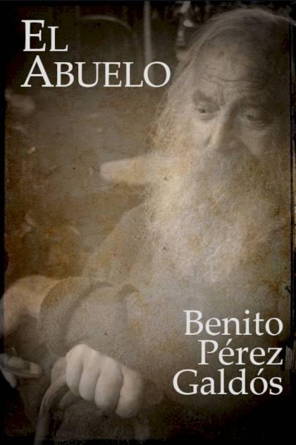 El abuelo Benito Pérez Galdós » Pangea Ebook