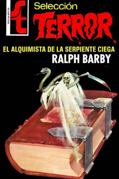 El alquimista de la serpiente ciega Ralph Barby » Pangea Ebook