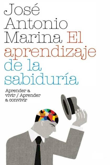 El aprendizaje de la sabiduría José Antonio Marina Torres » Pangea Ebook