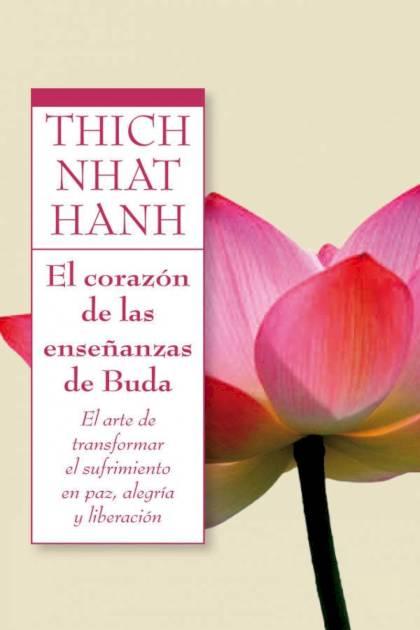 El corazón de las enseñanzas de Buda Thich Nhat Hanh » Pangea Ebook
