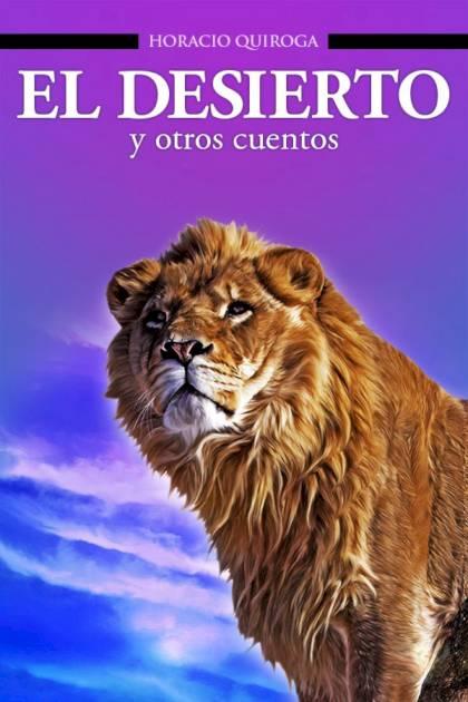 El desierto Horacio Quiroga » Pangea Ebook