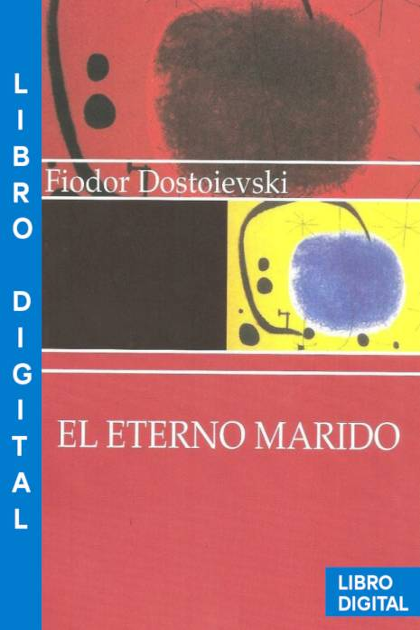 El eterno marido Fiódor Dostoyevski » Pangea Ebook