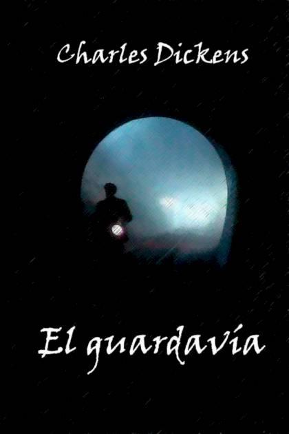 El guardavía Charles Dickens » Pangea Ebook