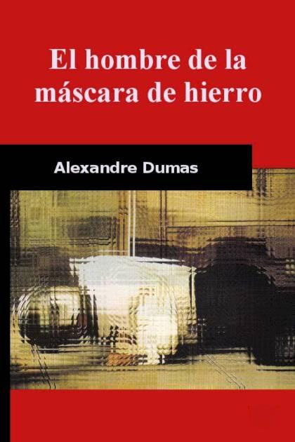 El hombre de la máscara de hierro Alexandre Dumas » Pangea Ebook