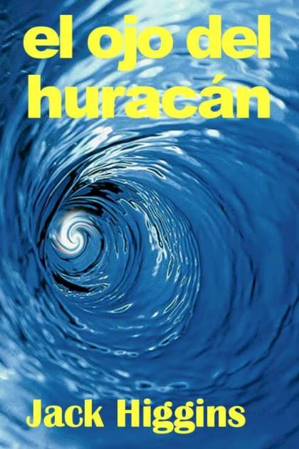 El ojo del huracán Jack Higgins » Pangea Ebook