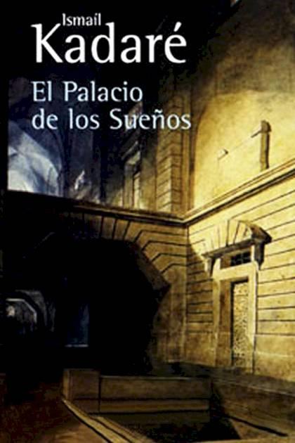 El palacio de los sueños Ismail Kadaré » Pangea Ebook