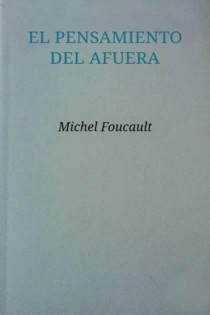 El pensamiento del afuera Michel Foucault » Pangea Ebook