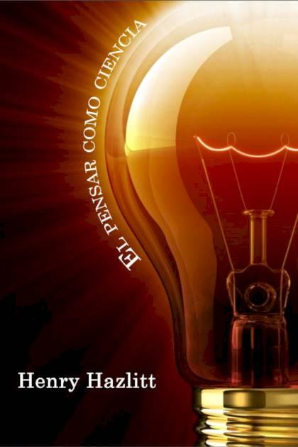 El pensar como ciencia Henry Hazlitt » Pangea Ebook