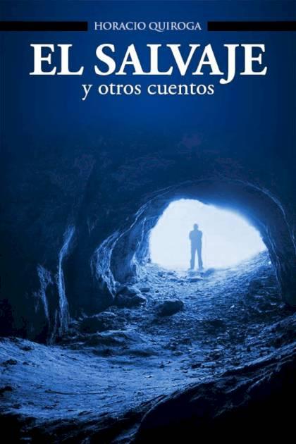 El salvaje Horacio Quiroga » Pangea Ebook
