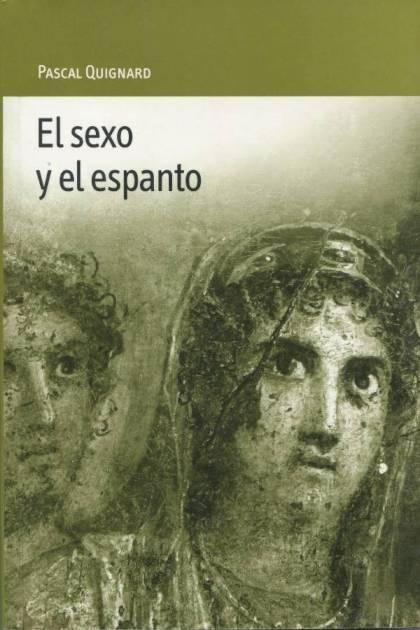 El sexo y el espanto Pascal Quignard » Pangea Ebook