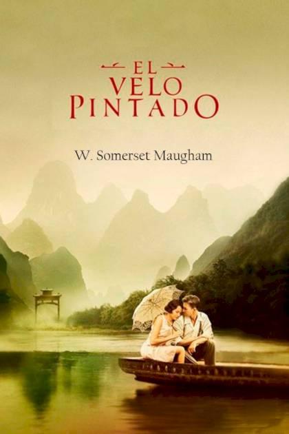 El velo pintado William Somerset Maugham » Pangea Ebook