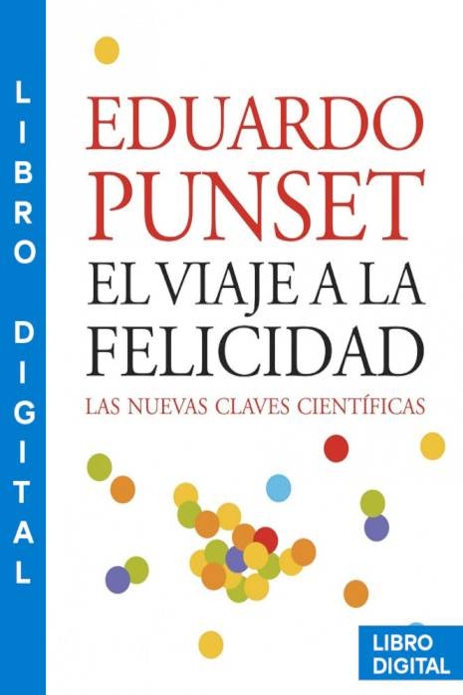 El viaje a la felicidad Eduardo Punset » Pangea Ebook