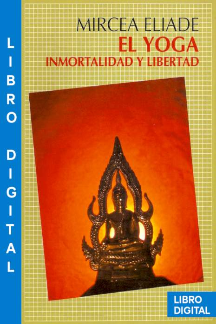 El Yoga Inmortalidad y libertad Mircea Eliade » Pangea Ebook