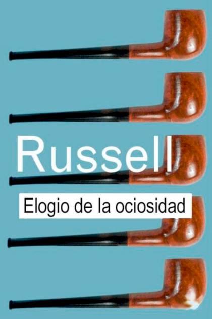 Elogio de la ociosidad Bertrand Russell » Pangea Ebook