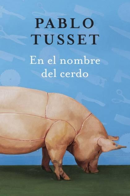 En el nombre del cerdo Pablo Tusset » Pangea Ebook