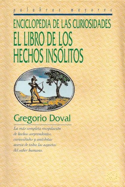 Enciclopedia de las curiosidades El libro de los hechos insólitos Gregorio Doval » Pangea Ebook