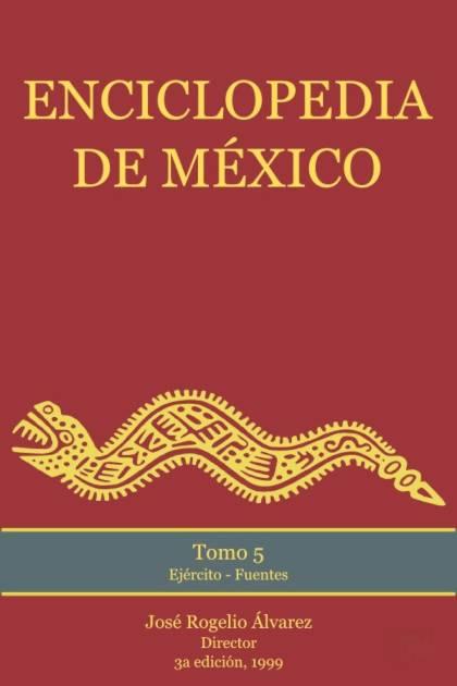 Enciclopedia de México Tomo 5 José Rogelio Álvarez » Pangea Ebook