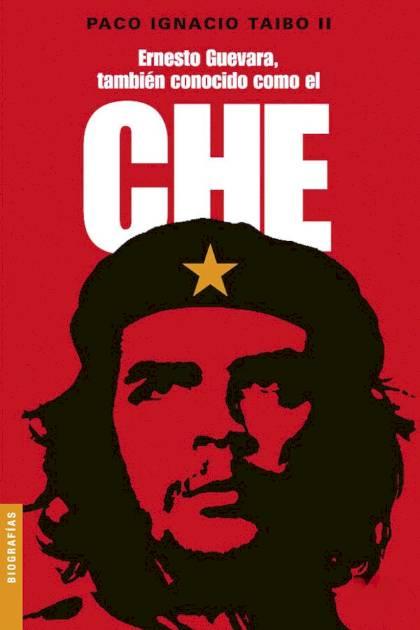 Ernesto Guevara también conocido como el Che Paco Ignacio Taibo II » Pangea Ebook