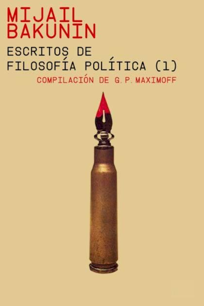 Escritos de filosofía política 1 Mijail Bakunin » Pangea Ebook