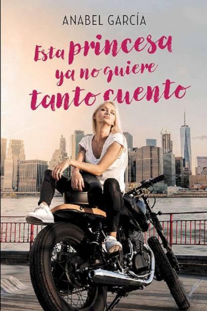 Esta princesa ya no quiere tanto cuento Anabel García » Pangea Ebook