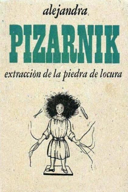 Extracción de la piedra de locura Alejandra Pizarnik » Pangea Ebook