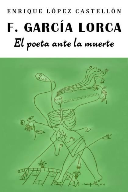 Federico García Lorca el poeta ante la muerte Enrique López Castellón » Pangea Ebook