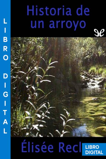 Historia de un arroyo Élisée Reclus » Pangea Ebook