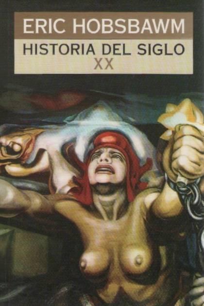 Historia Del Siglo Xx – Eric Hobsbawm