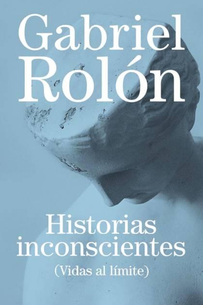 Historias inconscientes Gabriel Rolón » Pangea Ebook