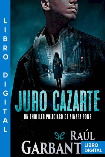 Juro cazarte Raúl Garbantes » Pangea Ebook