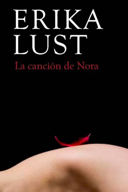 La canción de Nora Erika Lust » Pangea Ebook