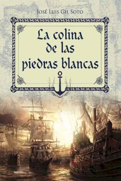 La colina de las piedras blancas José Luis Gil Soto » Pangea Ebook