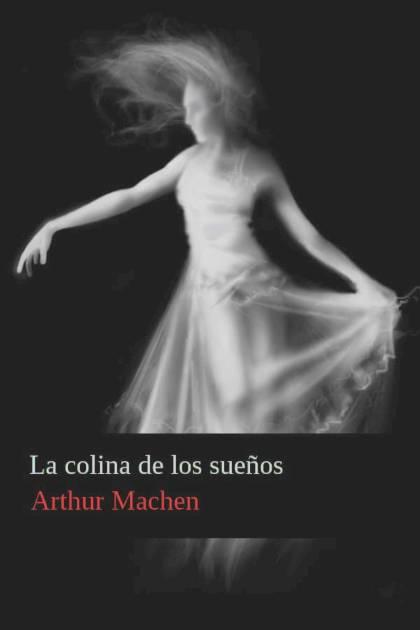La colina de los sueños Arthur Machen » Pangea Ebook